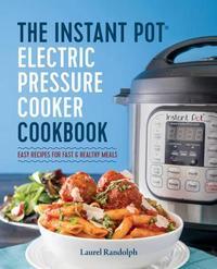 The Instant Pot Electric Pressure Cooker Cookbook by Lauren Randolph