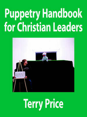 Puppetry Handbook for Christian Leaders by Terry Price