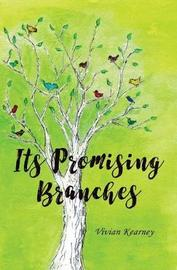 Its Promising Branches by Vivian Kearney