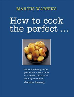 How to Cook the Perfect... by Marcus Wareing image