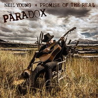 Paradox by Neil Young + Promise of the Real