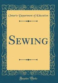 Sewing (Classic Reprint) by Ontario Department of Education