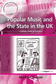 Popular Music and the State in the UK by Martin Cloonan