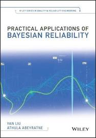 Practical Applications of Bayesian Reliability by LIU