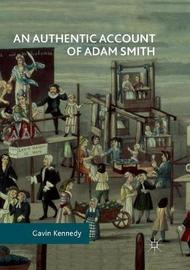 An Authentic Account of Adam Smith by Gavin Kennedy