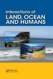Interactions of Land, Ocean and Humans by Chris Maser