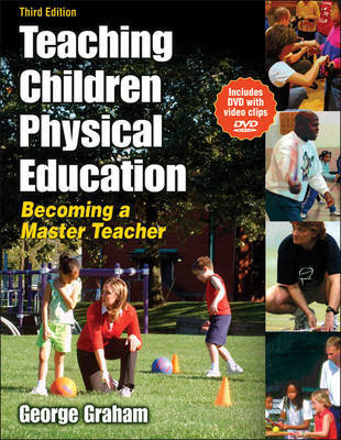 Teaching Children Physical Education: Becoming a Master Teacher by George M. Graham image