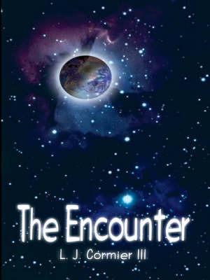 The Encounter by L.J. Cormier III