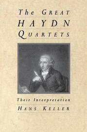The Great Haydn Quartets by Hans Keller