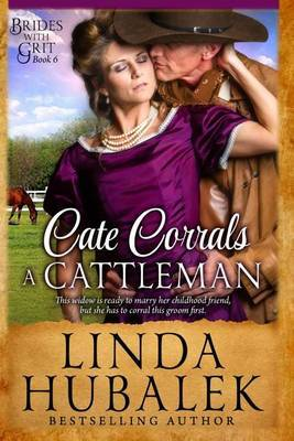 Cate Corrals a Cattleman: A Historical Western Romance by Linda K Hubalek image