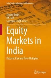 Equity Markets in India by Shveta Singh