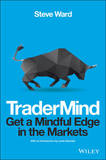 Tradermind - Get a Mindful Edge in the Markets by Steve Ward