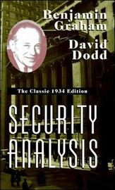 Security Analysis: The Classic 1934 Edition by Benjamin Graham