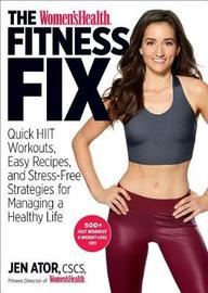 The Women's Health Fitness Fix by Jen Ator