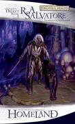 Forgotten Realms: Homeland (Legend of Drizzt #1) by R.A. Salvatore