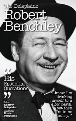 The Delaplaine Robert Benchley - His Essential Quotations by Andrew Delaplaine image