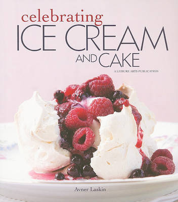 Celebrating Ice Cream and Cake by Avner Laskin