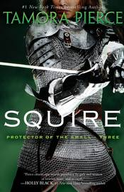 Squire (Protector of the Small #3) by Tamora Pierce