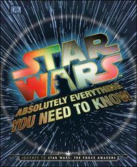 Star Wars Absolutely Everything You Need To Know by DK