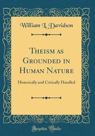 Theism as Grounded in Human Nature by William L. Davidson image