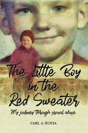 The Little Boy in the Red Sweater by Carl a Huhta