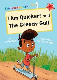 I Am Quicker and Greedy Gull by Katie Dale