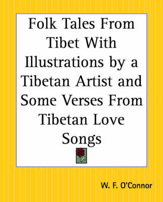 Folk Tales from Tibet with Illustrations by a Tibetan Artist and Some Verses from Tibetan Love Songs image