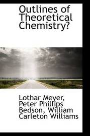 Outlines of Theoretical Chemistry by Lothar Meyer image