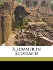 A Summer in Scotland by Jacob Abbott