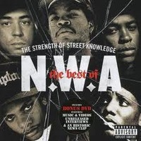 Best Of - Strength Of Street Knowledge [Explicit Lyrics] by N.W.A.