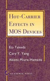 Hot-Carrier Effects in MOS Devices by Eiji Takeda
