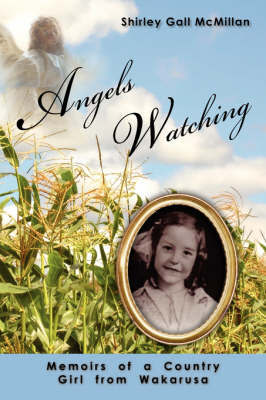 Angels Watching: Memoirs of a Country Girl from Wakarusa by Shirley Gall McMillan image