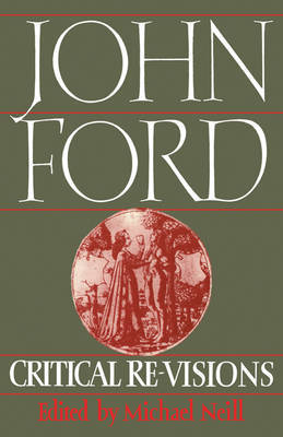 John Ford: Critical Re-Visions by Michael Neill image