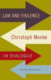 Law and Violence by Christoph Menke