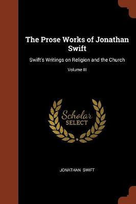 The Prose Works of Jonathan Swift by Jonathan Swift image