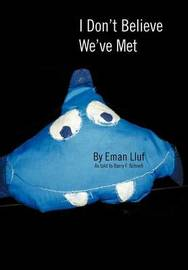 I Don't Believe We've Met by Barry F. Schnell