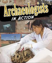 Archaeologists in Action by Megan Kopp