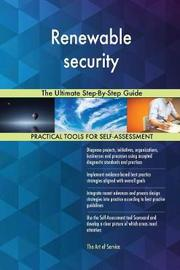 Renewable Security the Ultimate Step-By-Step Guide by Gerardus Blokdyk image