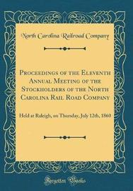 Proceedings of the Eleventh Annual Meeting of the Stockholders of the North Carolina Rail Road Company by North Carolina Railroad Company image