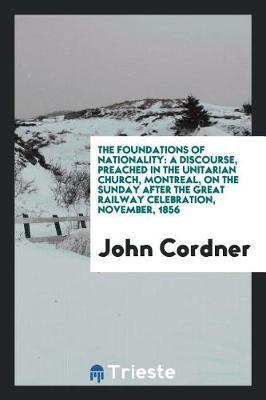 The Foundations of Nationality by John Cordner
