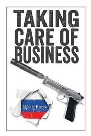 Taking Care of Business by J D de Roeck image