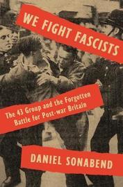 We Fight Fascists by Daniel Sonabend