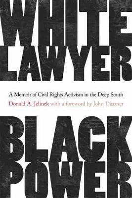 White Lawyer, Black Power by Donald A Jelinek