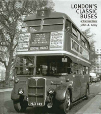 London's Classic Buses in Black and White by John A. Gray image