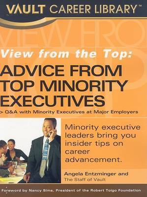 View from the Top: Advice from Top Minority Executives by Angela Entzminger