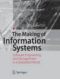 The Making of Information Systems by Karl Eugen Kurbel