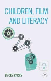 Children, Film and Literacy by Becky Parry