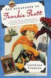 The Scrapbook of Frankie Pratt by Caroline Preston