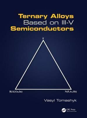 Ternary Alloys Based on III-V Semiconductors by Vasyl Tomashyk image