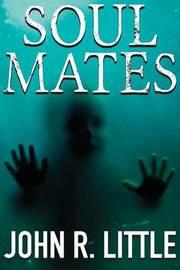 Soul Mates by John R Little
